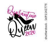 quarantine queen 2020  funny... | Shutterstock .eps vector #1691142775