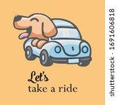 Dog Let's Take A Ride....