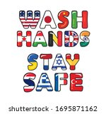 Wash Hands Stay Safe Due To...