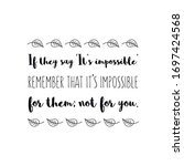 if they say  it s impossible ... | Shutterstock .eps vector #1697424568