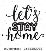 let's stay home slogan with... | Shutterstock .eps vector #1698203038