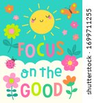 """focus on the good"" colorful ... 