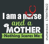 i am a nurse and a mother... | Shutterstock .eps vector #1700478622