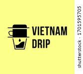 vietnam drip   coffee method   Shutterstock .eps vector #1701595705