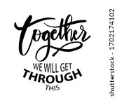 together we will get through...   Shutterstock .eps vector #1702174102
