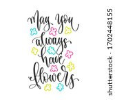 may you always have flowers  ... | Shutterstock .eps vector #1702448155