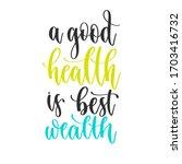 a good health is best wealth  ... | Shutterstock . vector #1703416732