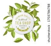tea shop emblem with hand drawn ... | Shutterstock .eps vector #1703786788