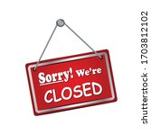 sorry we're closed sign in red... | Shutterstock .eps vector #1703812102