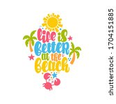 life is better at the beach.... | Shutterstock .eps vector #1704151885