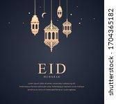 eid mubarak greeting card... | Shutterstock .eps vector #1704365182
