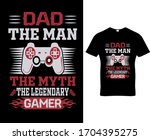 dad the man the myth the... | Shutterstock .eps vector #1704395275