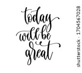 today will be great   hand... | Shutterstock .eps vector #1704567028
