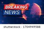 breaking news banner concept.... | Shutterstock .eps vector #1704949588