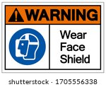 warning wear face shield symbol ... | Shutterstock .eps vector #1705556338