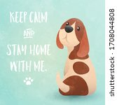 Keep Calm And Stay Home With Me ...
