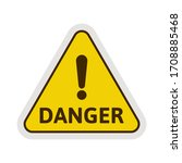 road sign    danger. orange... | Shutterstock .eps vector #1708885468