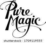 Pure Magic   Custom Calligraph...