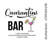 quarantini bar sign.... | Shutterstock .eps vector #1709264158