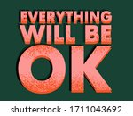 everything will be ok. colorful ... | Shutterstock .eps vector #1711043692