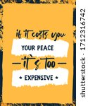 if it costs your peace it is...   Shutterstock .eps vector #1712316742