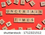 Uncertain Times  Words In 3d...