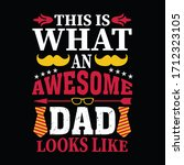 this is what an awesome dad... | Shutterstock .eps vector #1712323105