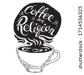 coffee is my religion. coffee... | Shutterstock .eps vector #1714536325