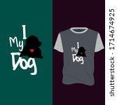 i love my dog.  t shirt  print  ...   Shutterstock .eps vector #1714674925