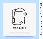 face shield thin line icon.... | Shutterstock .eps vector #1714872178