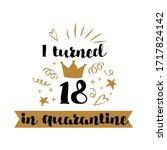 i turned 18 in quarantine.... | Shutterstock .eps vector #1717824142
