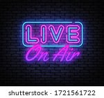live on air neon text vector.... | Shutterstock .eps vector #1721561722