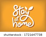 stay at home calligraphy logo... | Shutterstock .eps vector #1721647738