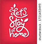 let's stay at home calligraphy... | Shutterstock .eps vector #1721653495