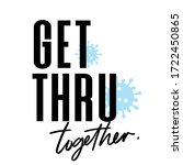 get thru together.coronavirus....   Shutterstock .eps vector #1722450865
