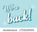 hand sketched we are back quote.... | Shutterstock .eps vector #1723105945
