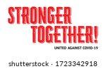 stronger together lettering... | Shutterstock .eps vector #1723342918