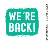 hand sketched we are back quote.... | Shutterstock .eps vector #1724594665