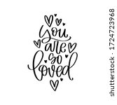 you are so loved quote vector... | Shutterstock .eps vector #1724723968