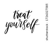 treat yourself   vector quote.... | Shutterstock .eps vector #1726327585