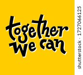 together we can. hand draw... | Shutterstock .eps vector #1727066125