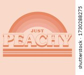 just peachy slogan with vector...   Shutterstock .eps vector #1730288275