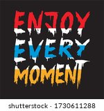 enjoy every moment design... | Shutterstock .eps vector #1730611288