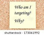 Who Am I Targeting  Written On...