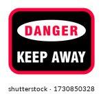 danger keep away sign  danger... | Shutterstock .eps vector #1730850328