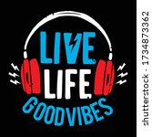 live life good vibes typography ...   Shutterstock .eps vector #1734873362
