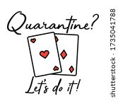 quarantine playing card's let's ...   Shutterstock .eps vector #1735041788
