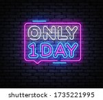 only one day neon sign vector.... | Shutterstock .eps vector #1735221995