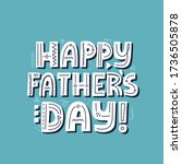 happy father's day quote. hand... | Shutterstock .eps vector #1736505878