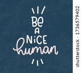 be a nice human kindness ... | Shutterstock .eps vector #1736579402